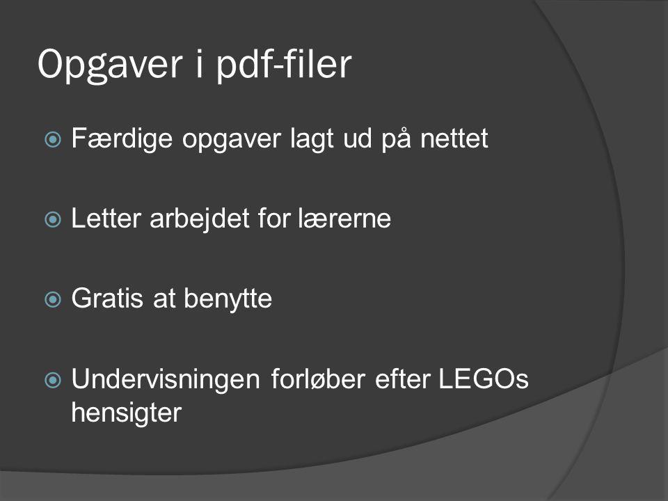 Opgaver i pdf-filer  Færdige opgaver lagt ud på nettet  Letter arbejdet for lærerne  Gratis at benytte  Undervisningen forløber efter LEGOs hensigter
