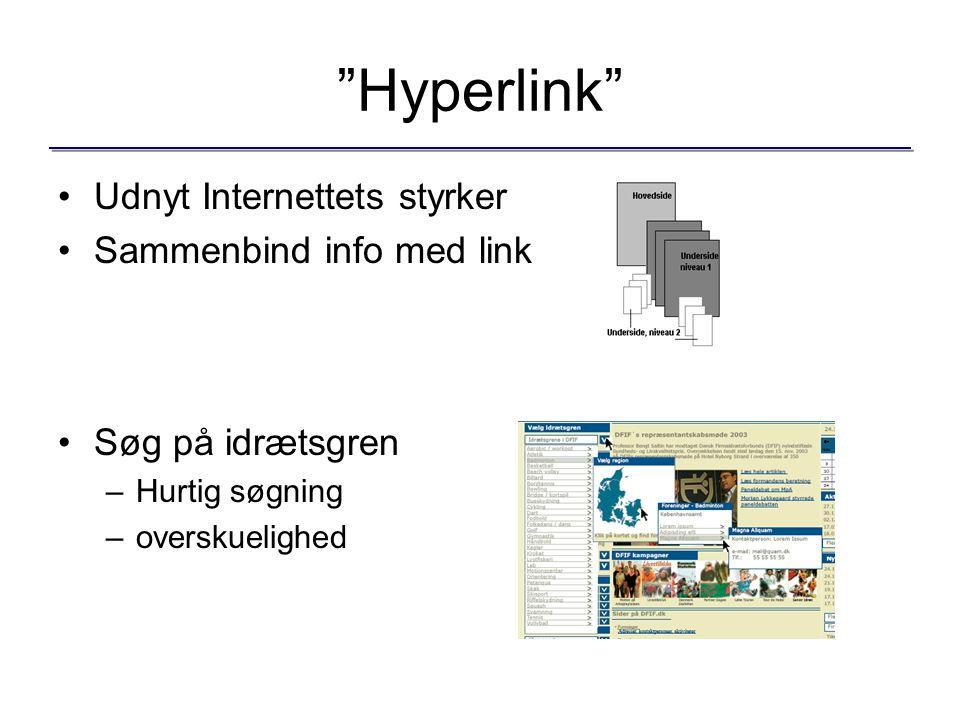 Hyperlink Udnyt Internettets styrker Sammenbind info med link Søg på idrætsgren –Hurtig søgning –overskuelighed