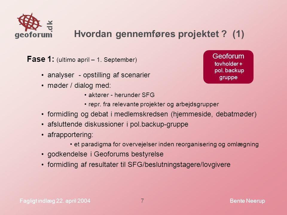 Fagligt indlæg 22. april 2004Bente Neerup7 Hvordan gennemføres projektet .