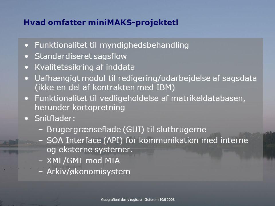 Geografien i de ny registre - Geforum 10/9 2008 Hvad omfatter miniMAKS-projektet.