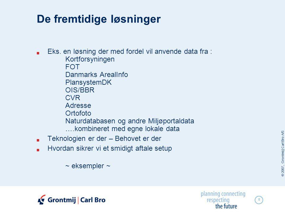 © 2007, Grontmij | Carl Bro A/S 5 De fremtidige løsninger  Eks.