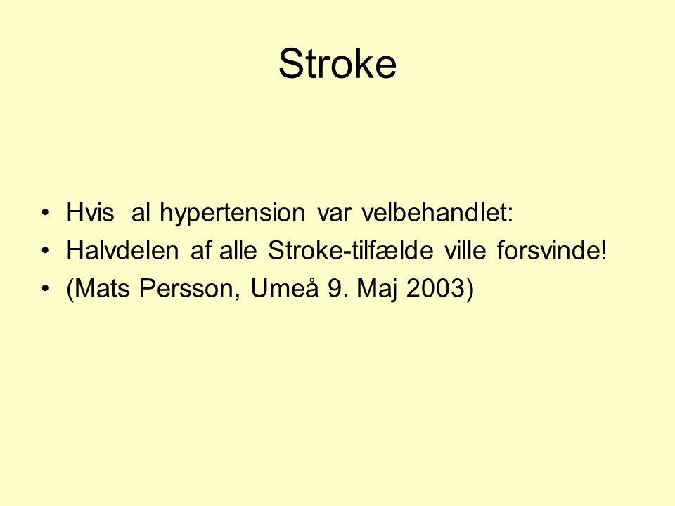Stroke Hvis al hypertension var velbehandlet: Halvdelen af alle Stroke-tilfælde ville forsvinde.