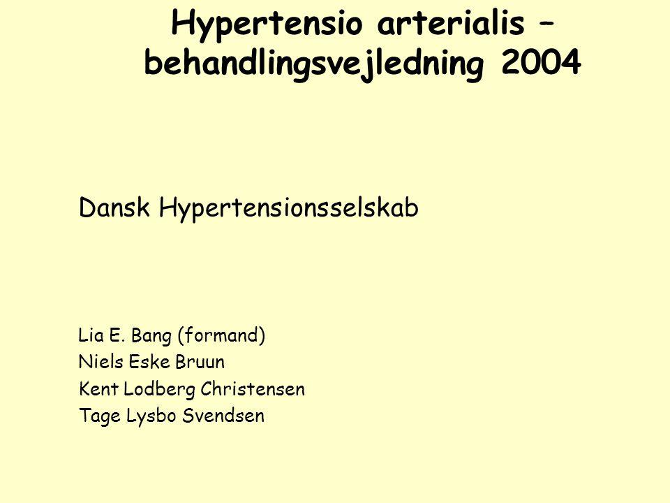 Hypertensio arterialis – behandlingsvejledning 2004 Dansk Hypertensionsselskab Lia E.