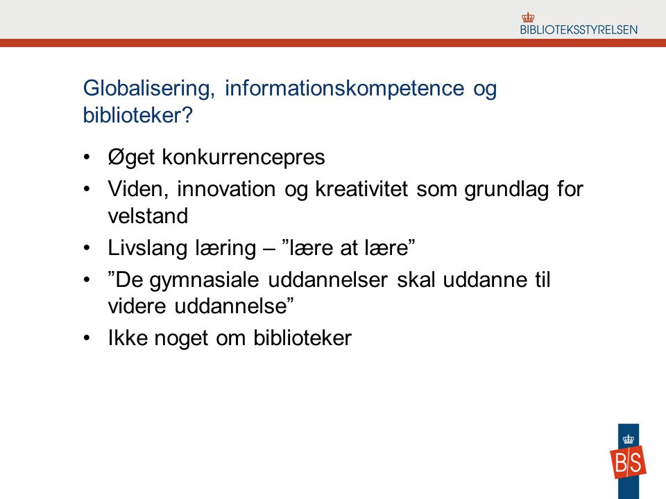 Globalisering, informationskompetence og biblioteker.