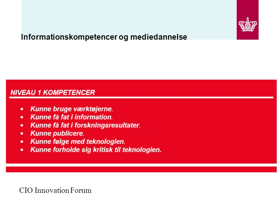 Informationskompetencer og mediedannelse CIO Innovation Forum