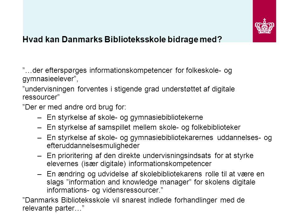 Hvad kan Danmarks Biblioteksskole bidrage med.