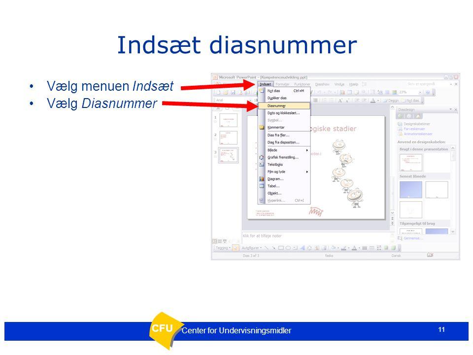 CFU 10 Center for Undervisningsmidler Brug et diasdesign 3 Find >.pot i mappen skabeloner Tryk Anvend