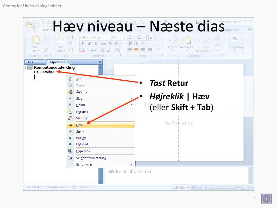 Center for Undervisningsmidler Titeldias Anbring markøren til højre for miniaturediaset Skriv titel Tast Retur (Enter) Tast Tab (tabulator).
