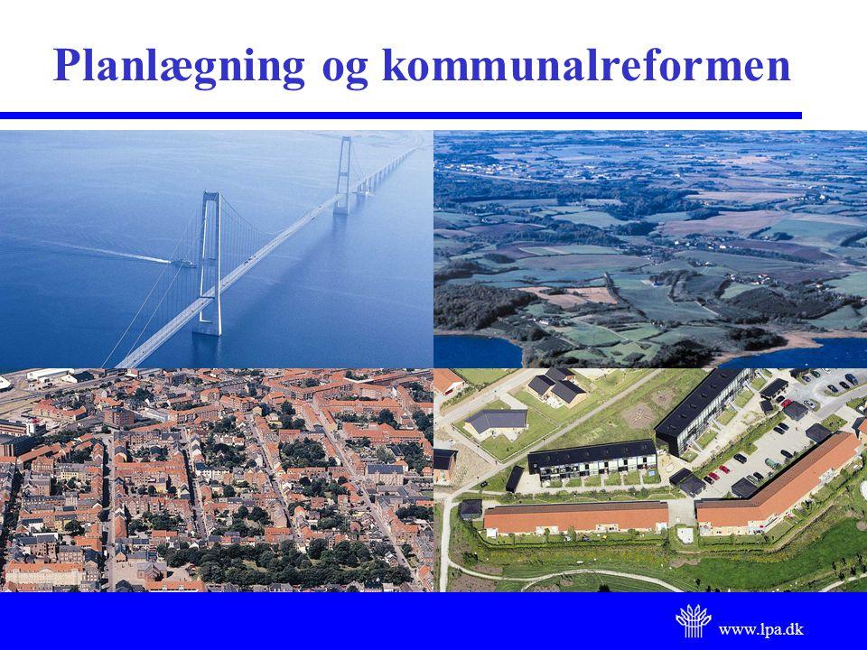 www.lpa.dk Planlægning og kommunalreformen
