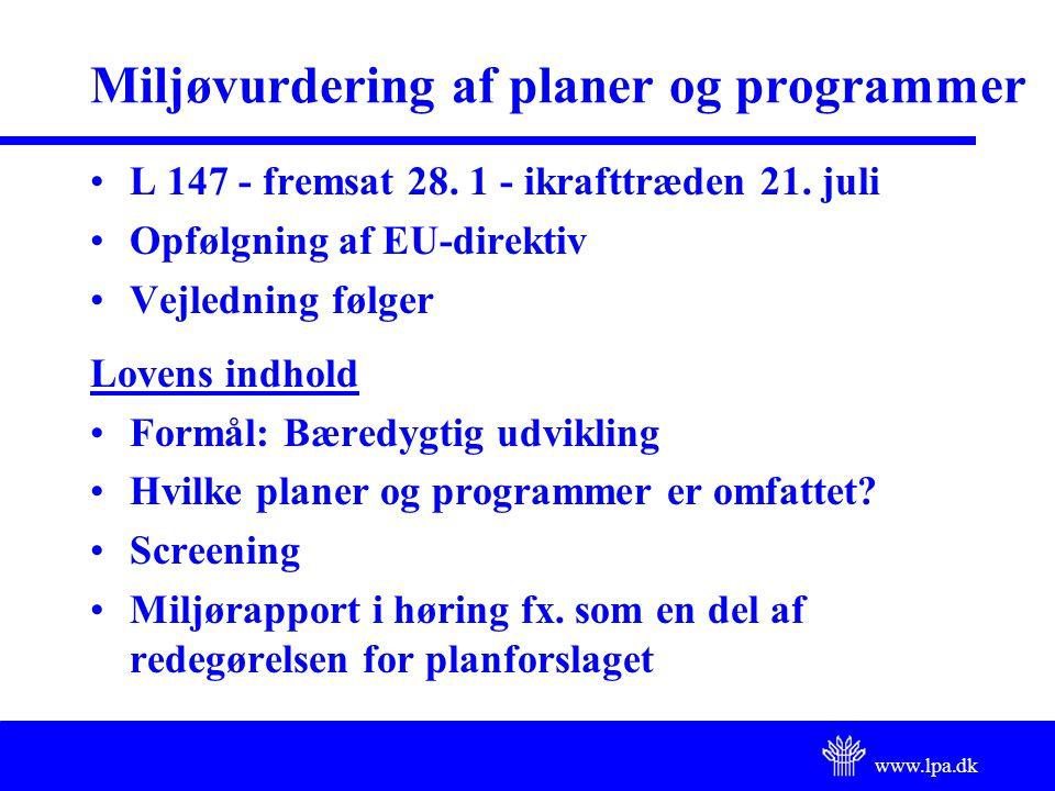 www.lpa.dk Miljøvurdering af planer og programmer L 147 - fremsat 28.