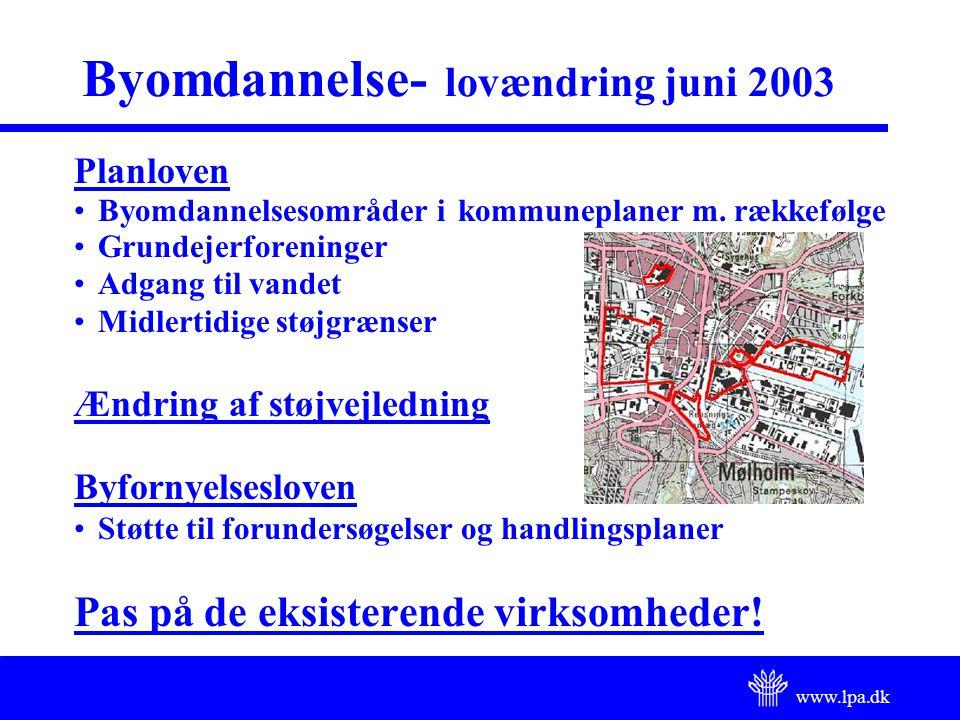 www.lpa.dk Byomdannelse- lovændring juni 2003 Planloven Byomdannelsesområder i kommuneplaner m.