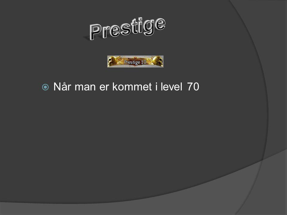  Når man er kommet i level 70