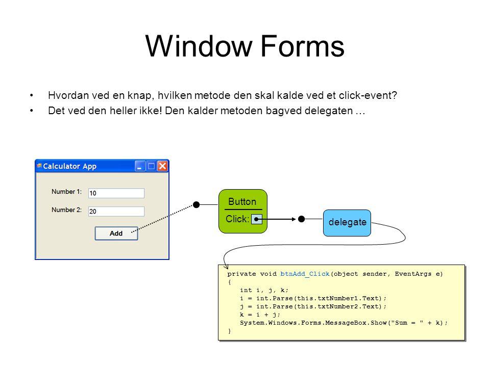 Window Forms Hvordan ved en knap, hvilken metode den skal kalde ved et click-event.