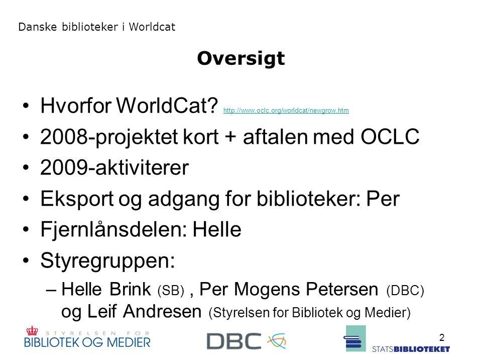 Danske biblioteker i Worldcat 2 Oversigt Hvorfor WorldCat.