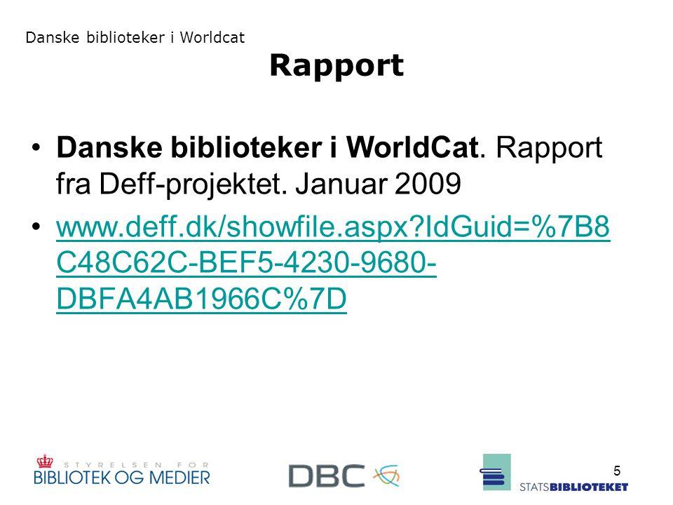 Danske biblioteker i Worldcat 5 Rapport Danske biblioteker i WorldCat.