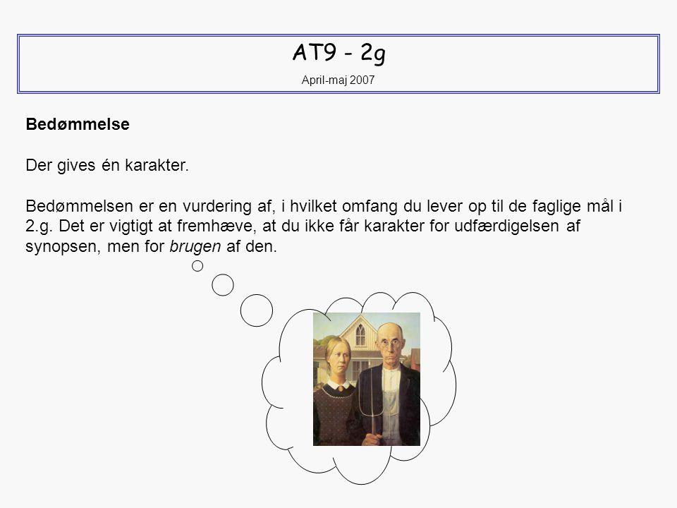 AT9 - 2g April-maj 2007 Bedømmelse Der gives én karakter.