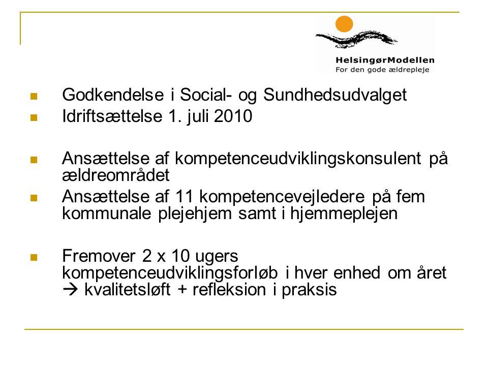 Godkendelse i Social- og Sundhedsudvalget Idriftsættelse 1.