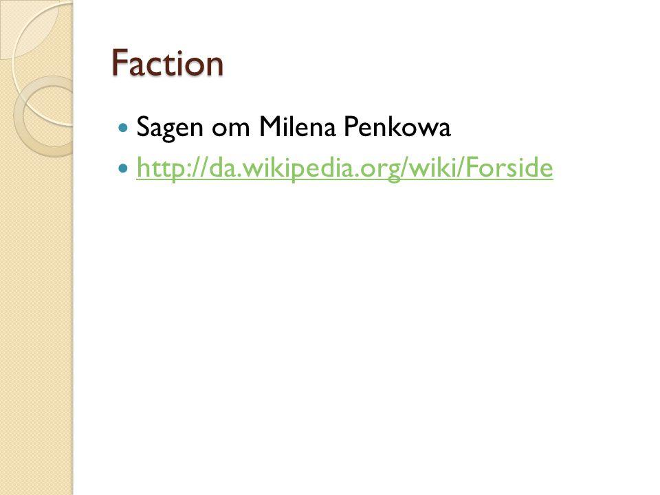 Faction Sagen om Milena Penkowa http://da.wikipedia.org/wiki/Forside
