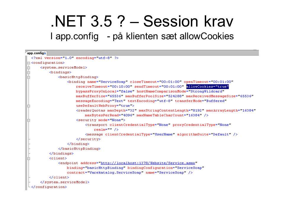 .NET 3.5 – Session krav I app.config- på klienten sæt allowCookies