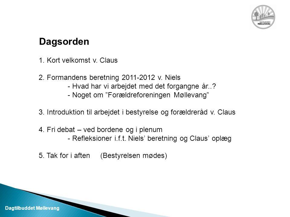 Dagsorden 1. Kort velkomst v. Claus 2. Formandens beretning 2011-2012 v.