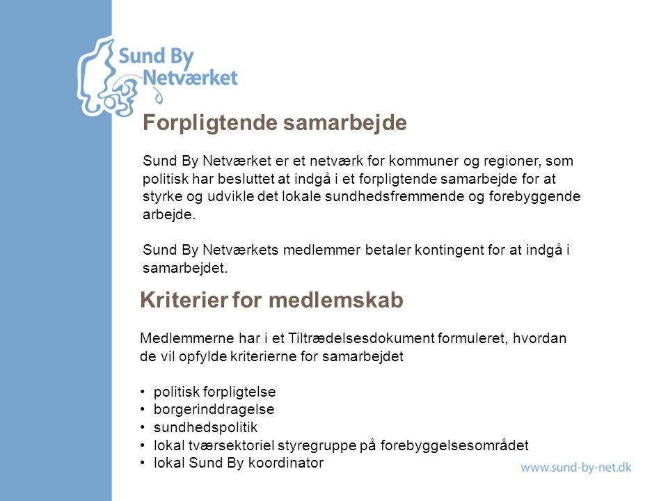 Forpligtende samarbejde Sund By Netværket er et netværk for kommuner og regioner, som politisk har besluttet at indgå i et forpligtende samarbejde for at styrke og udvikle det lokale sundhedsfremmende og forebyggende arbejde.