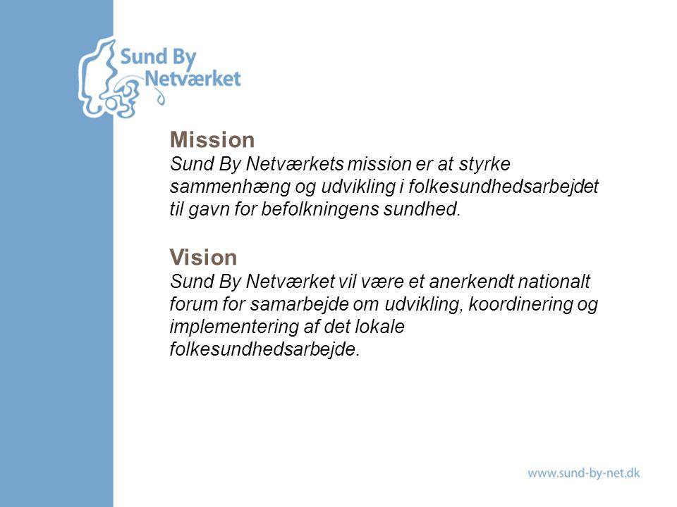 Mission Sund By Netværkets mission er at styrke sammenhæng og udvikling i folkesundhedsarbejdet til gavn for befolkningens sundhed.