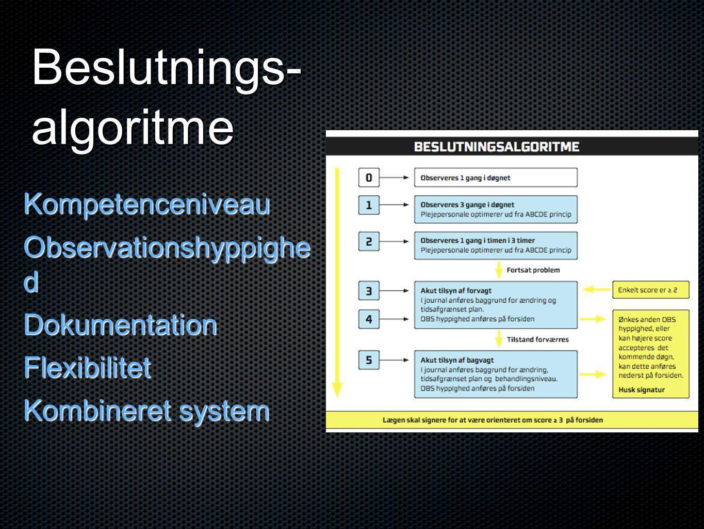 Beslutnings- algoritme Kompetenceniveau Observationshyppighe d DokumentationFlexibilitet Kombineret system
