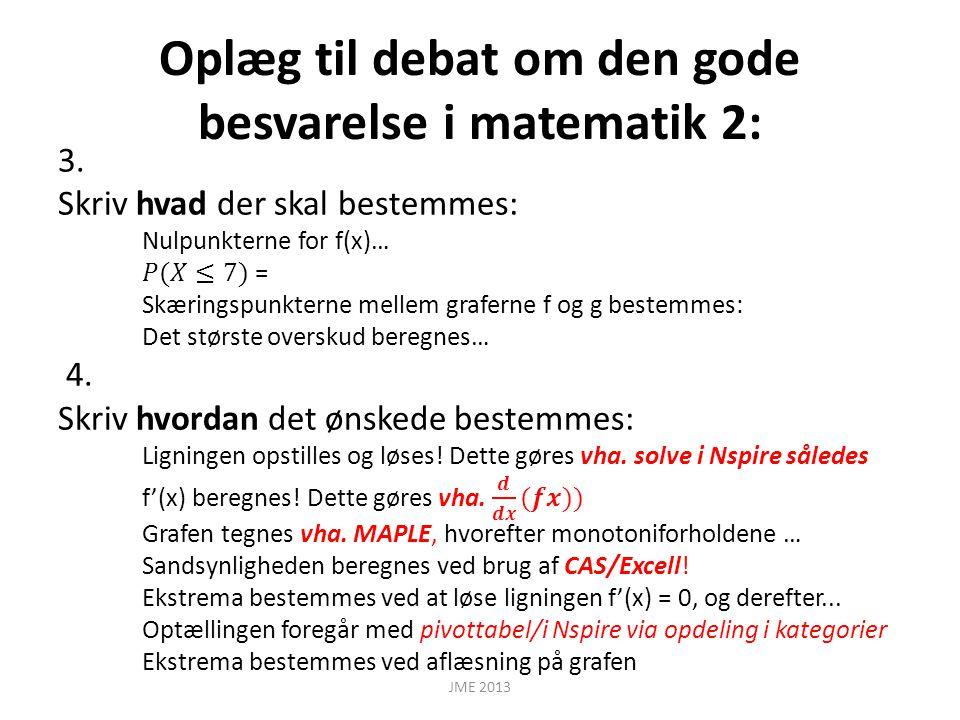 Oplæg til debat om den gode besvarelse i matematik 2: JME 2013