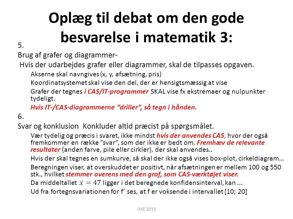 Oplæg til debat om den gode besvarelse i matematik 3: JME 2013