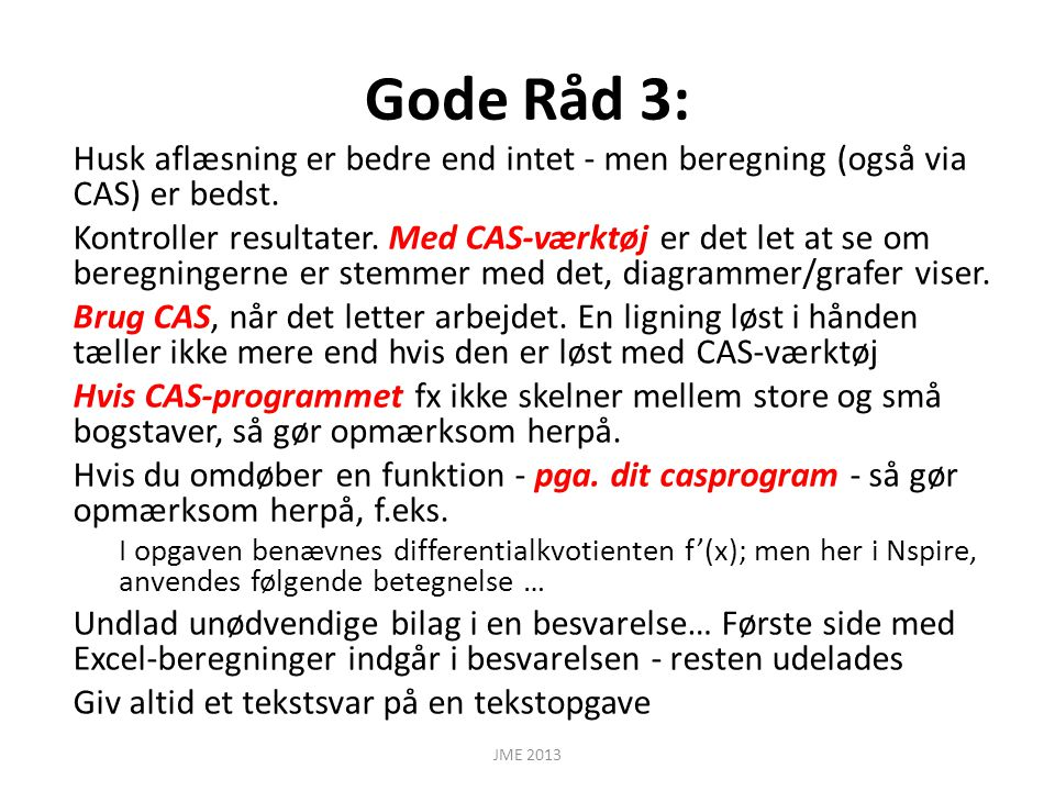 Gode Råd 3: Husk aflæsning er bedre end intet - men beregning (også via CAS) er bedst.