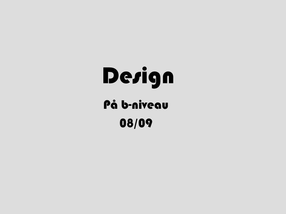 Design På b-niveau 08/09