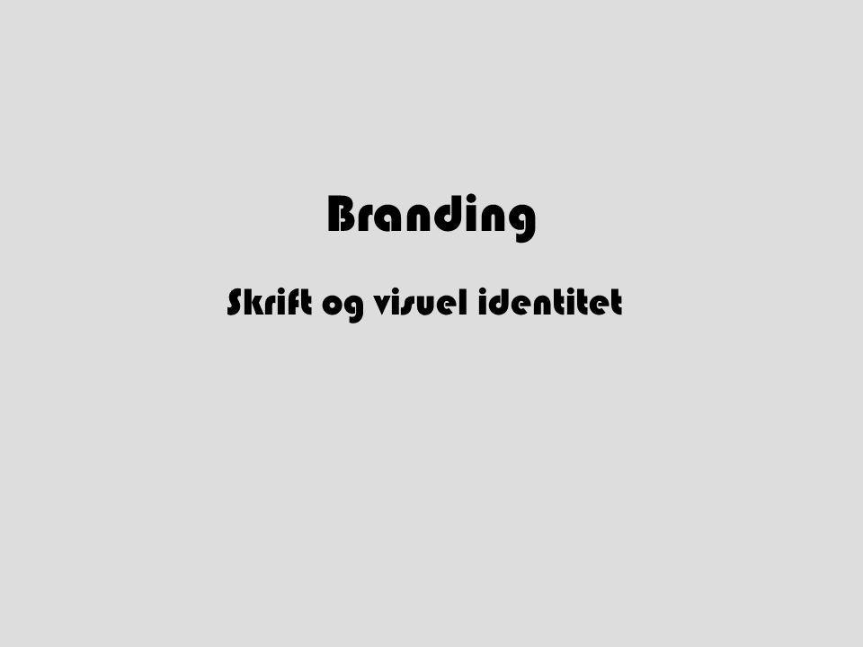 Branding Skrift og visuel identitet
