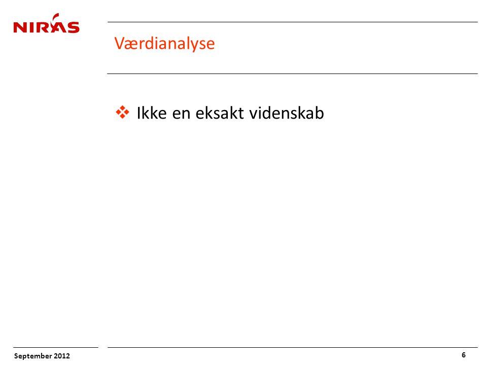 September 2012 6 Værdianalyse  Ikke en eksakt videnskab