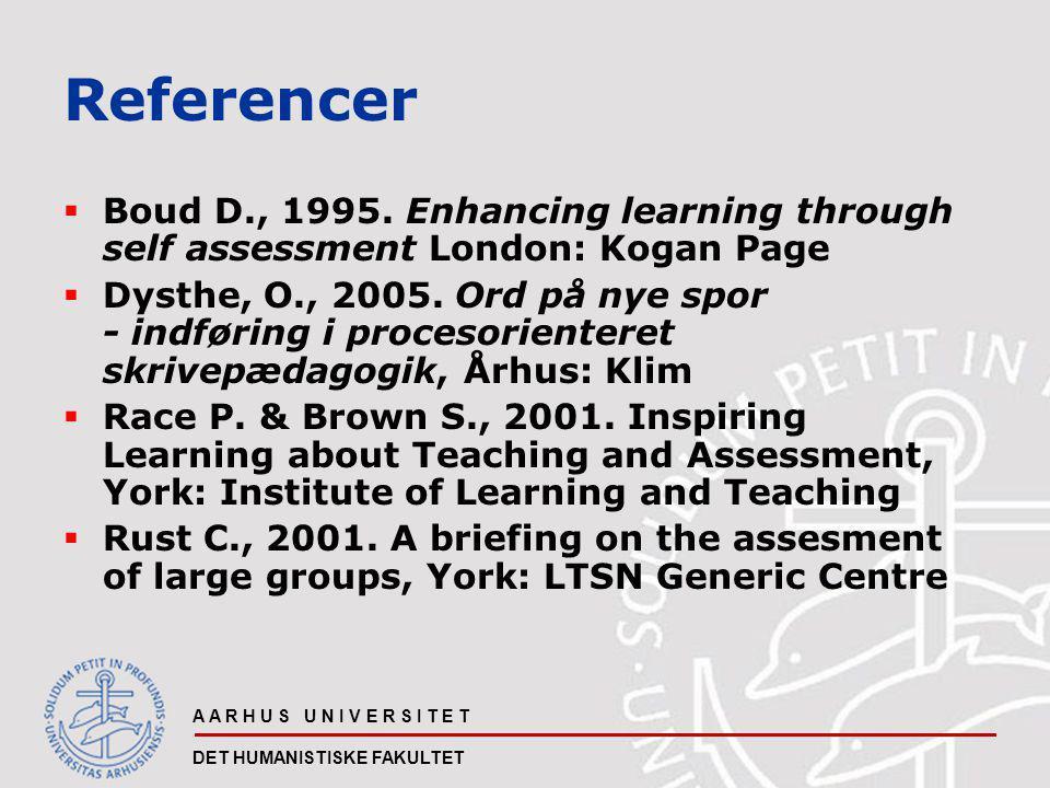 A A R H U S U N I V E R S I T E T DET HUMANISTISKE FAKULTET Referencer  Boud D., 1995.