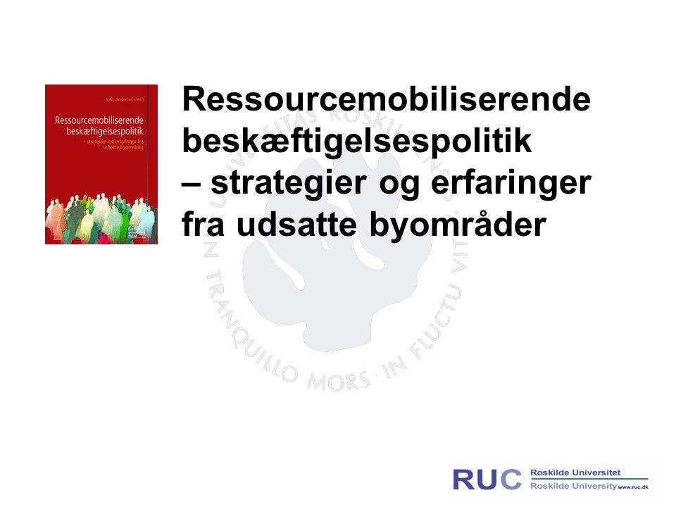 Ressourcemobiliserende beskæftigelsespolitik – strategier og erfaringer fra udsatte byområder