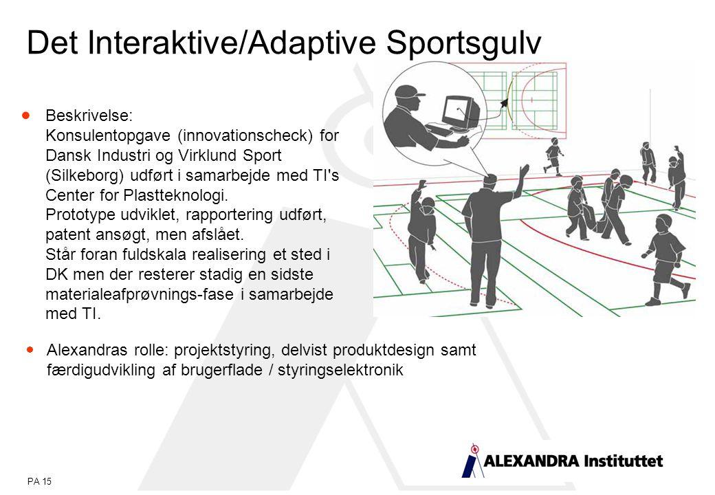 PA 15  Beskrivelse: Konsulentopgave (innovationscheck) for Dansk Industri og Virklund Sport (Silkeborg) udført i samarbejde med TI s Center for Plastteknologi.