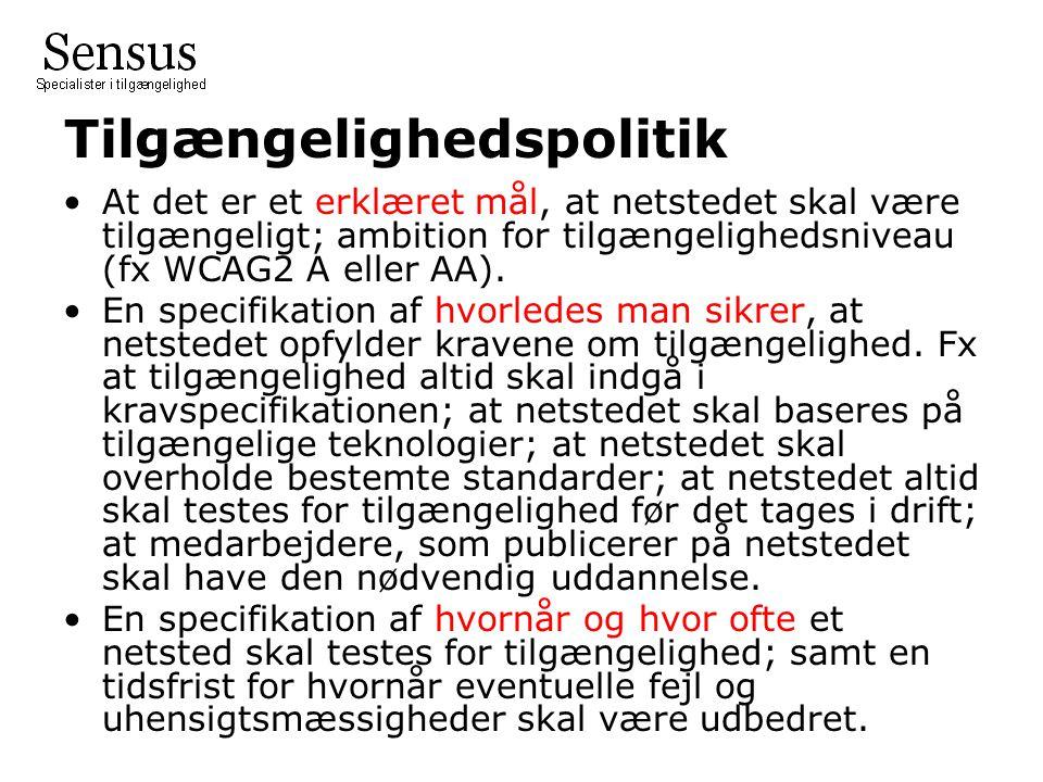 Tilgængelighedspolitik At det er et erklæret mål, at netstedet skal være tilgængeligt; ambition for tilgængelighedsniveau (fx WCAG2 A eller AA).