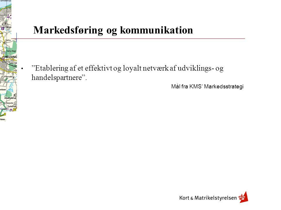 Markedsføring og kommunikation Etablering af et effektivt og loyalt netværk af udviklings- og handelspartnere .