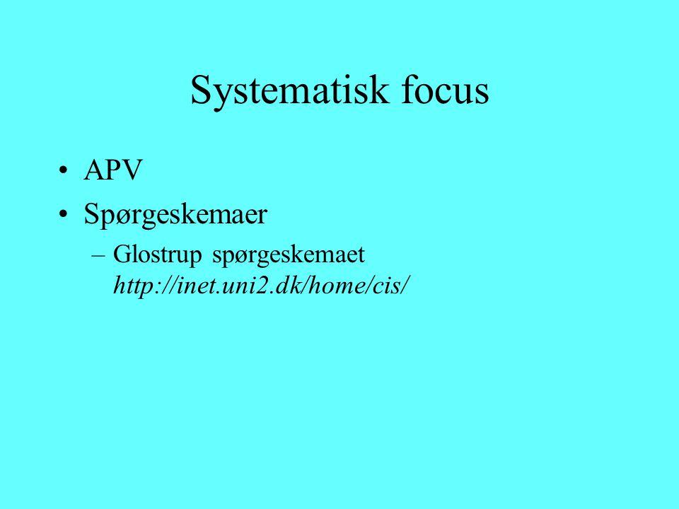 Systematisk focus APV Spørgeskemaer –Glostrup spørgeskemaet http://inet.uni2.dk/home/cis/