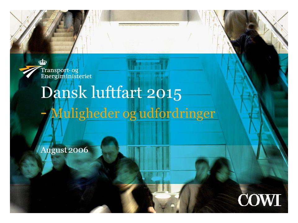 Dansk luftfart 2015 - Muligheder og udfordringer August 2006