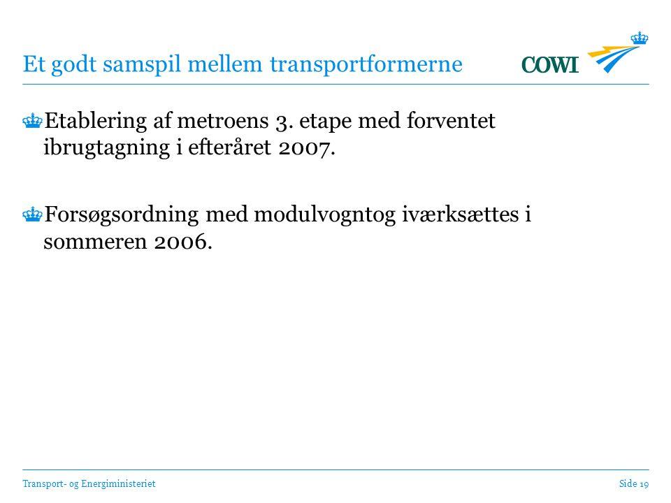 Transport- og EnergiministerietSide 19 Et godt samspil mellem transportformerne Etablering af metroens 3.