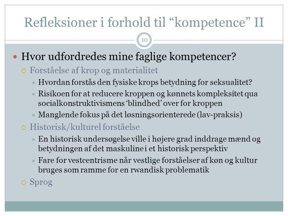 Refleksioner i forhold til kompetence II 10 Hvor udfordredes mine faglige kompetencer.