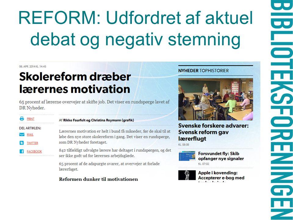REFORM: Udfordret af aktuel debat og negativ stemning