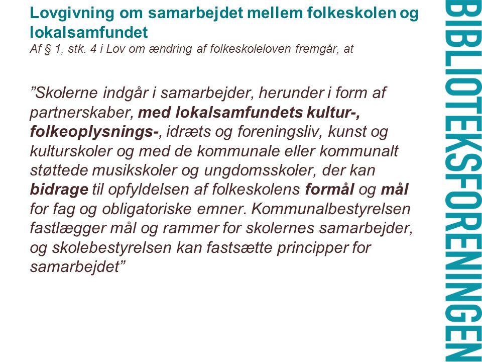 Lovgivning om samarbejdet mellem folkeskolen og lokalsamfundet Af § 1, stk.