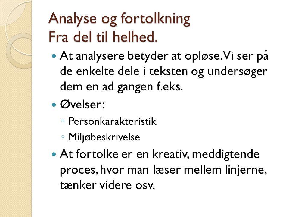 En tekst flere betydninger  Biografisk tolkning  Socialhistorisk tolkning  Eks.