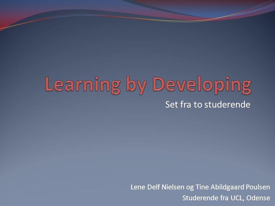 Set fra to studerende Lene Delf Nielsen og Tine Abildgaard Poulsen Studerende fra UCL, Odense
