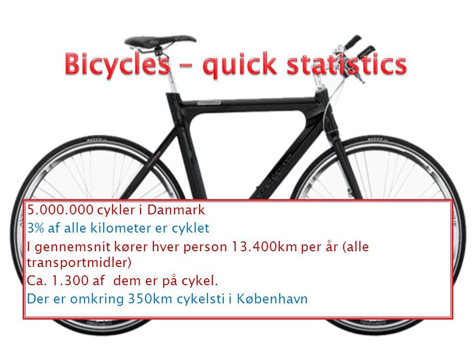 5.000.000 cykler i Danmark 3% af alle kilometer er cyklet I gennemsnit kører hver person 13.400km per år (alle transportmidler) Ca.