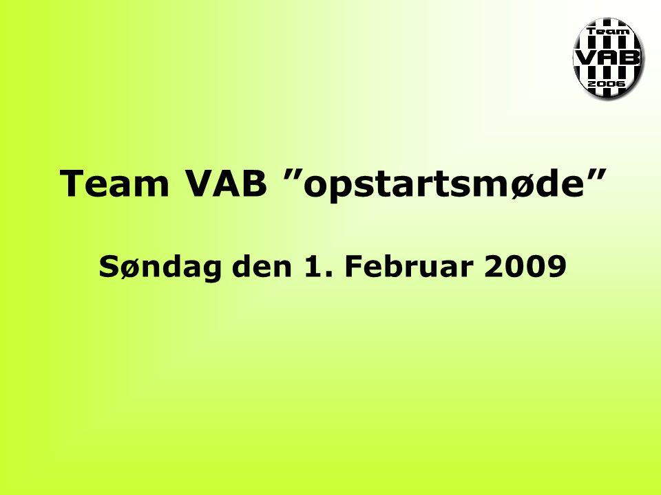 Team VAB opstartsmøde Søndag den 1. Februar 2009
