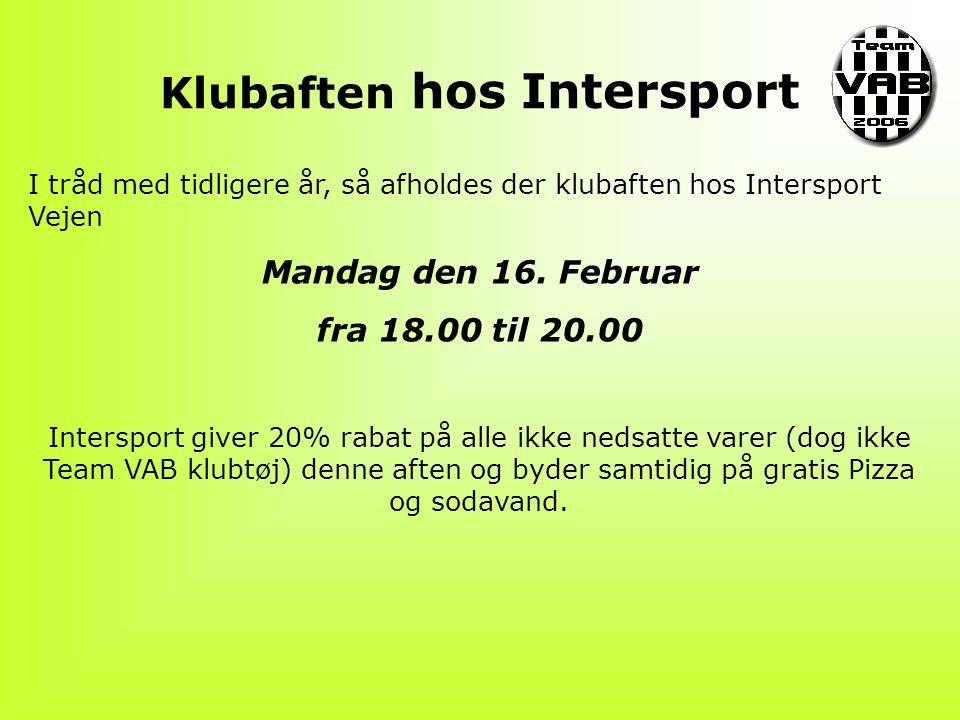 Klubaften hos Intersport I tråd med tidligere år, så afholdes der klubaften hos Intersport Vejen Mandag den 16.