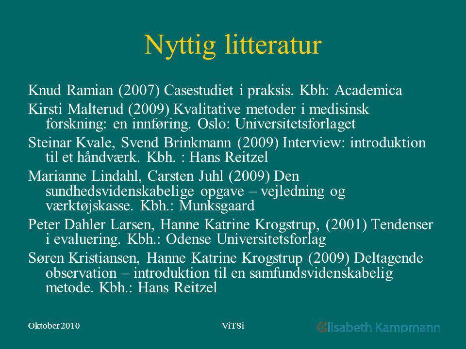 Oktober 2010ViTSi Nyttig litteratur Knud Ramian (2007) Casestudiet i praksis.
